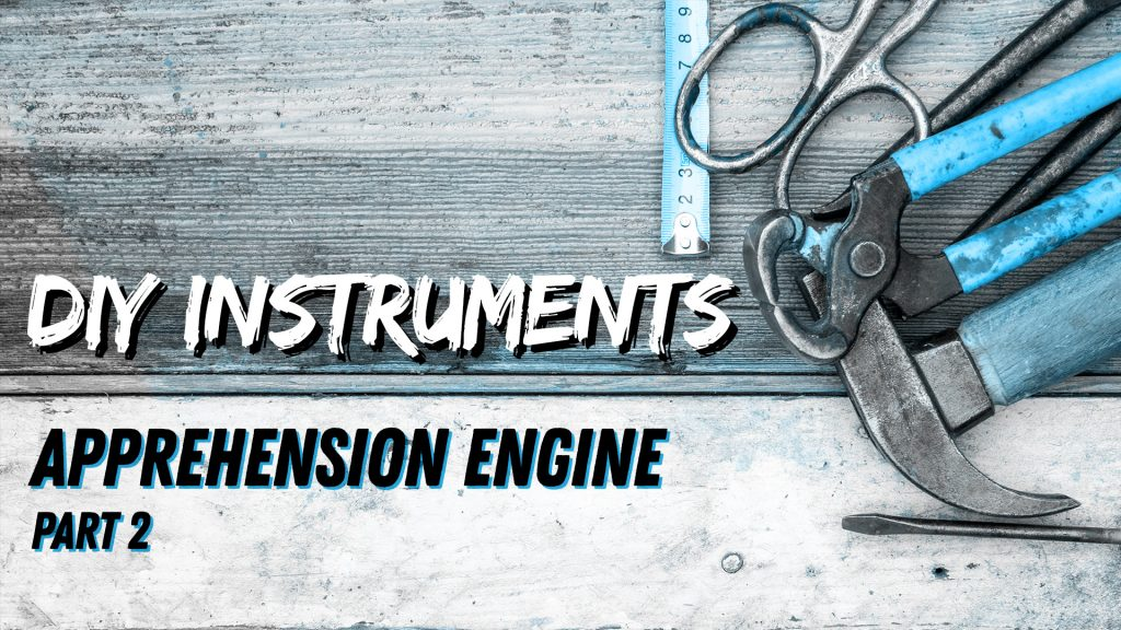 DIY Instruments: The Apprehension Engine Part 2: Application